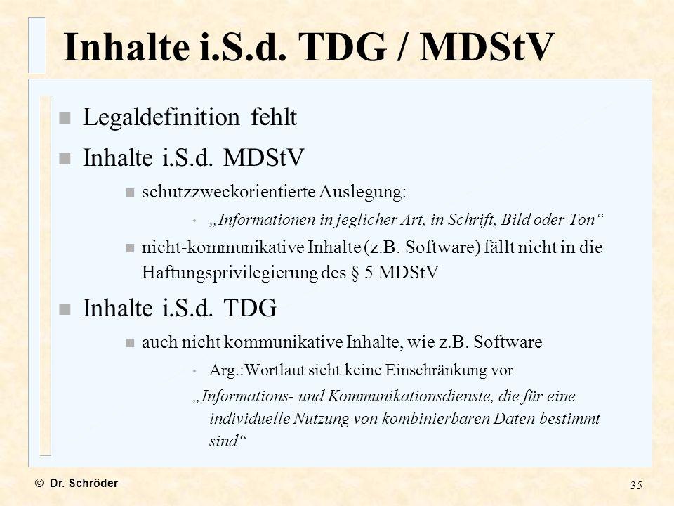 Inhalte i.S.d. TDG / MDStV Legaldefinition fehlt Inhalte i.S.d. MDStV