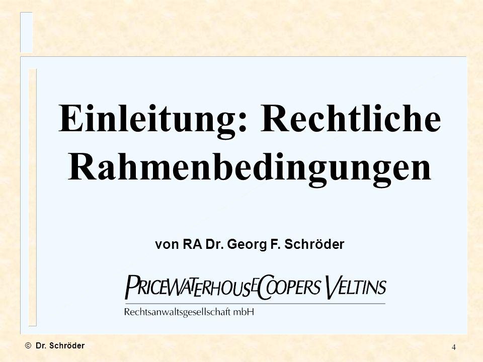 Einleitung: Rechtliche Rahmenbedingungen von RA Dr. Georg F. Schröder
