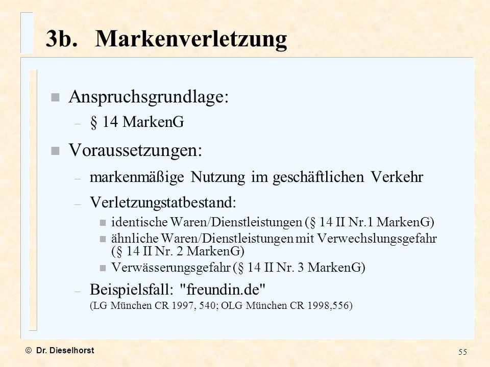 3b. Markenverletzung Anspruchsgrundlage: Voraussetzungen: § 14 MarkenG