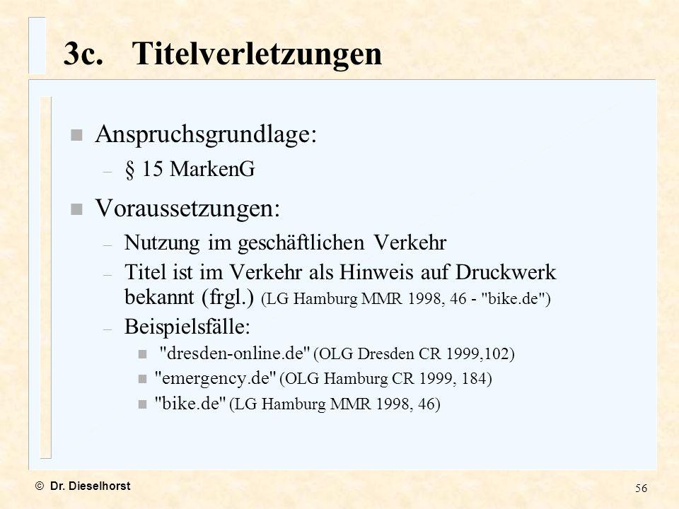 3c. Titelverletzungen Anspruchsgrundlage: Voraussetzungen: