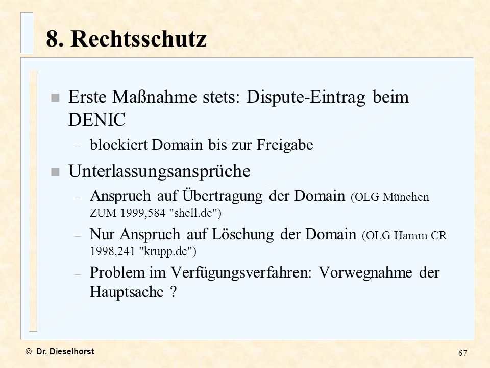8. Rechtsschutz Erste Maßnahme stets: Dispute-Eintrag beim DENIC