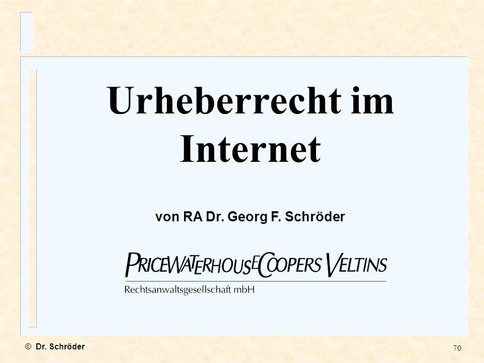 Urheberrecht im Internet von RA Dr. Georg F. Schröder