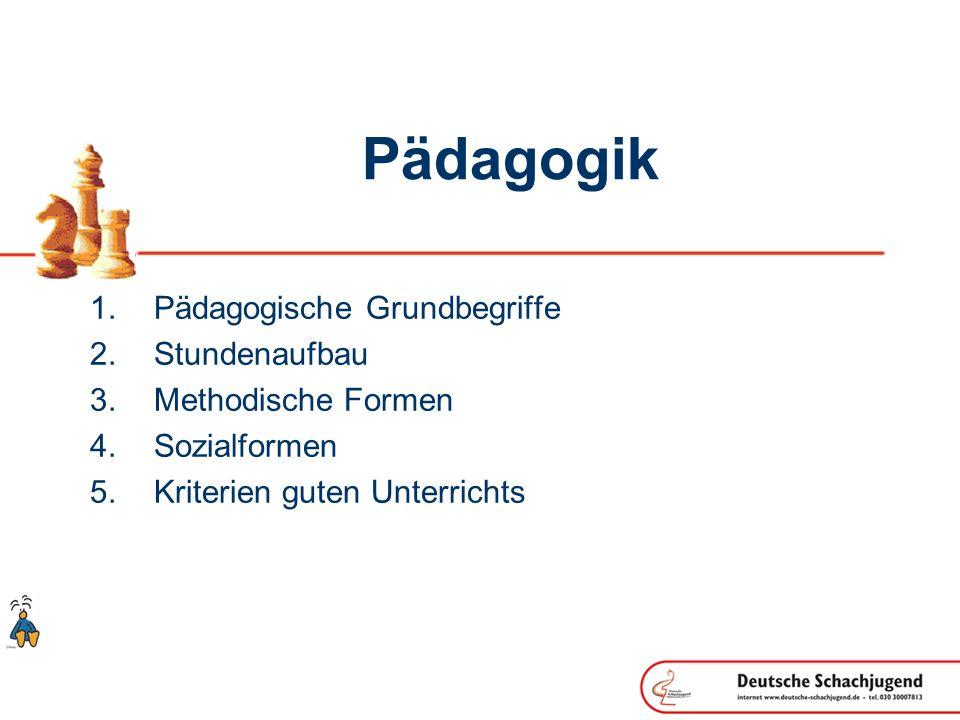 Pädagogik Pädagogische Grundbegriffe Stundenaufbau Methodische Formen