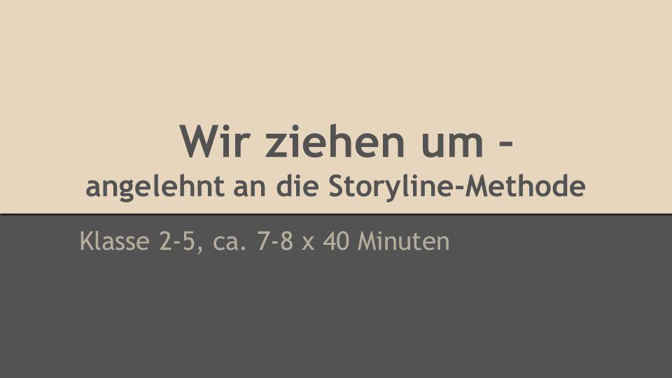 Wir ziehen um – angelehnt an die Storyline-Methode