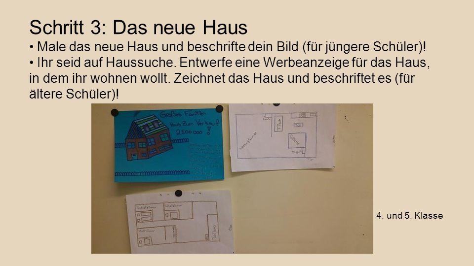 Schritt 3: Das neue Haus Male das neue Haus und beschrifte dein Bild (für jüngere Schüler)!