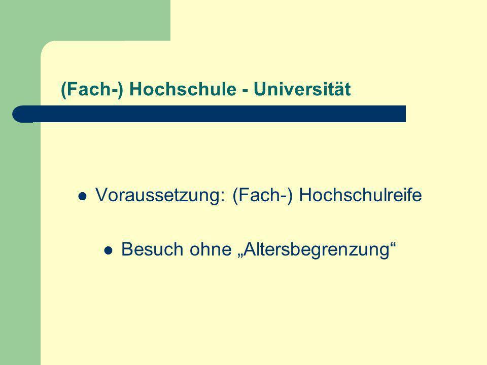 (Fach-) Hochschule - Universität