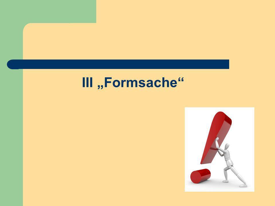 """III """"Formsache"""