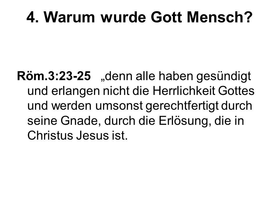 4. Warum wurde Gott Mensch