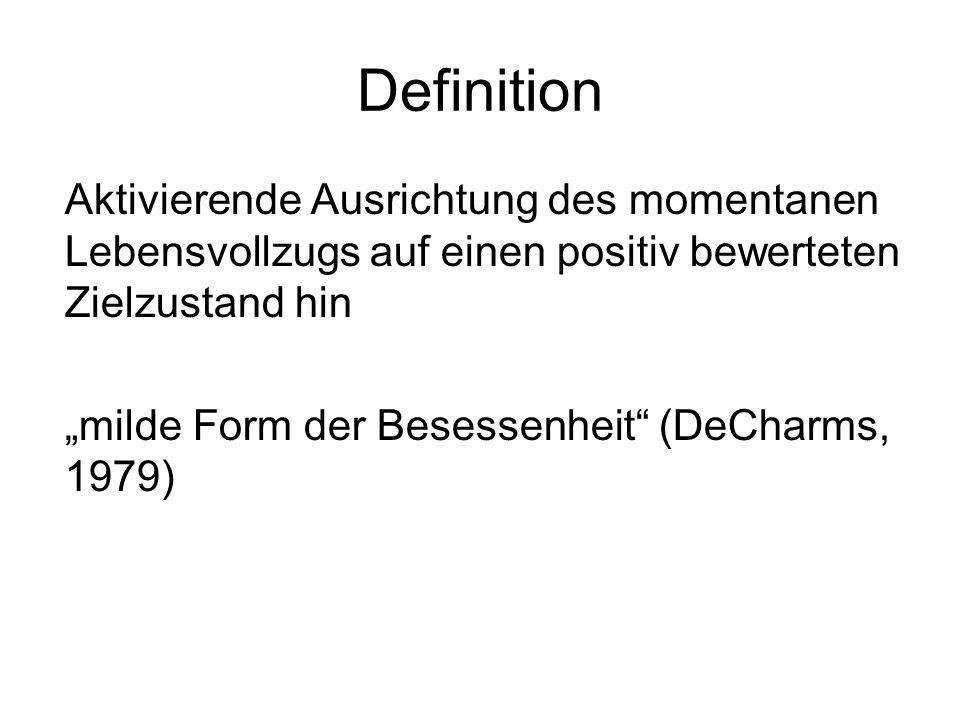 Definition Aktivierende Ausrichtung des momentanen Lebensvollzugs auf einen positiv bewerteten Zielzustand hin.