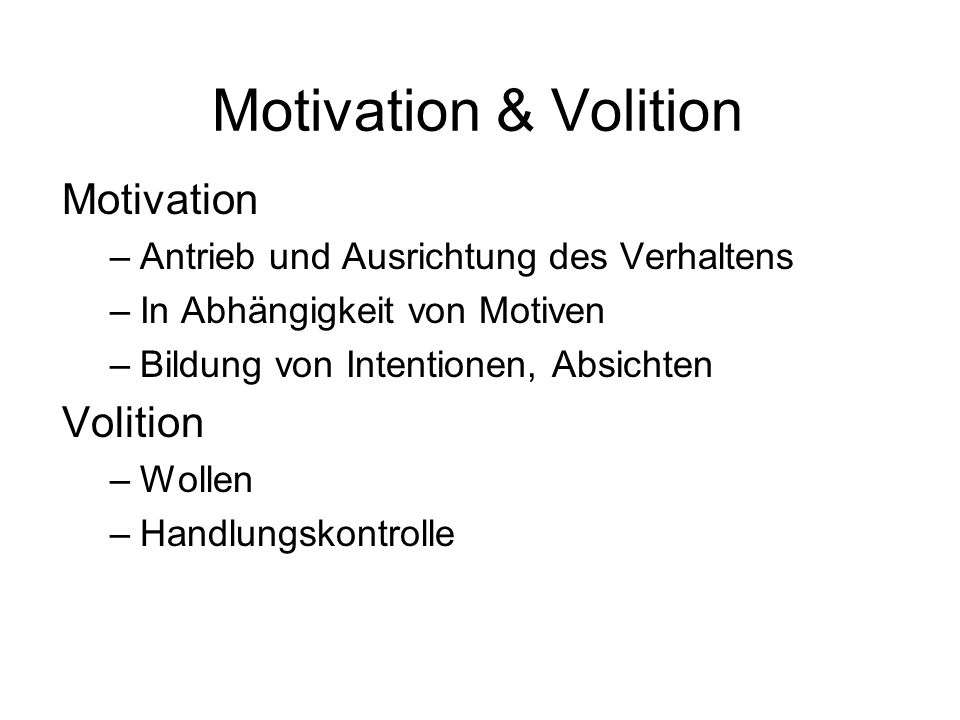 Motivation & Volition Motivation Volition