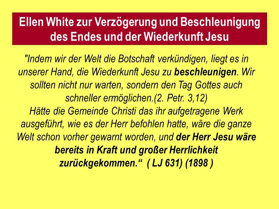 Ellen White zur Verzögerung und Beschleunigung des Endes und der Wiederkunft Jesu