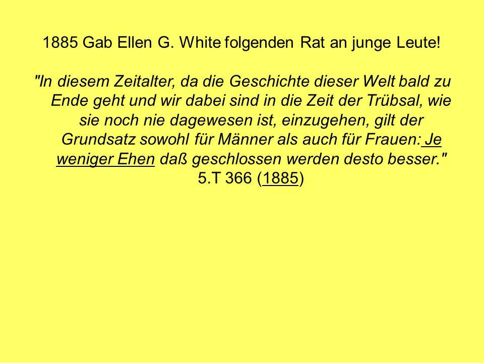 Gab Ellen G. White folgenden Rat an junge Leute!