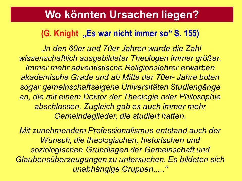 """Wo könnten Ursachen liegen (G. Knight """"Es war nicht immer so S. 155)"""