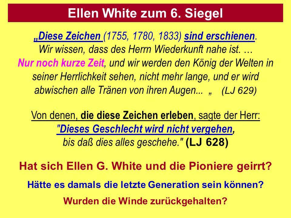 """Ellen White zum 6. Siegel """"Diese Zeichen (1755, 1780, 1833) sind erschienen. Wir wissen, dass des Herrn Wiederkunft nahe ist. …"""