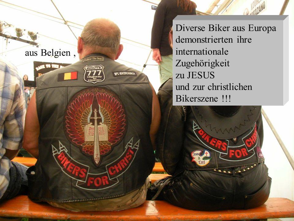 Diverse Biker aus Europa demonstrierten ihre internationale Zugehörigkeit zu JESUS und zur christlichen Bikerszene !!!