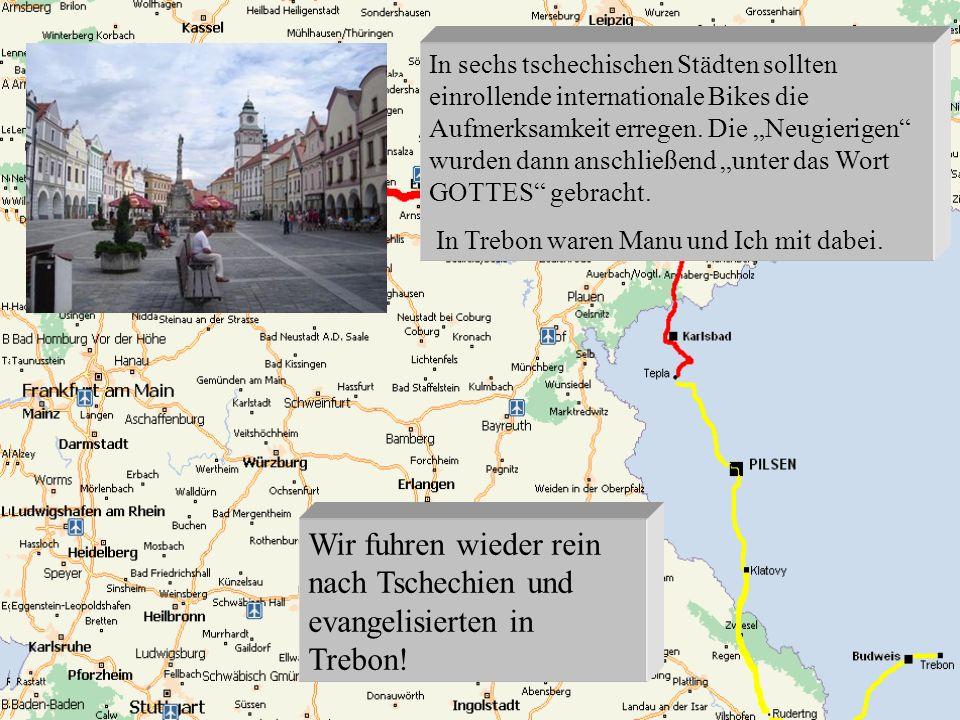 Wir fuhren wieder rein nach Tschechien und evangelisierten in Trebon!