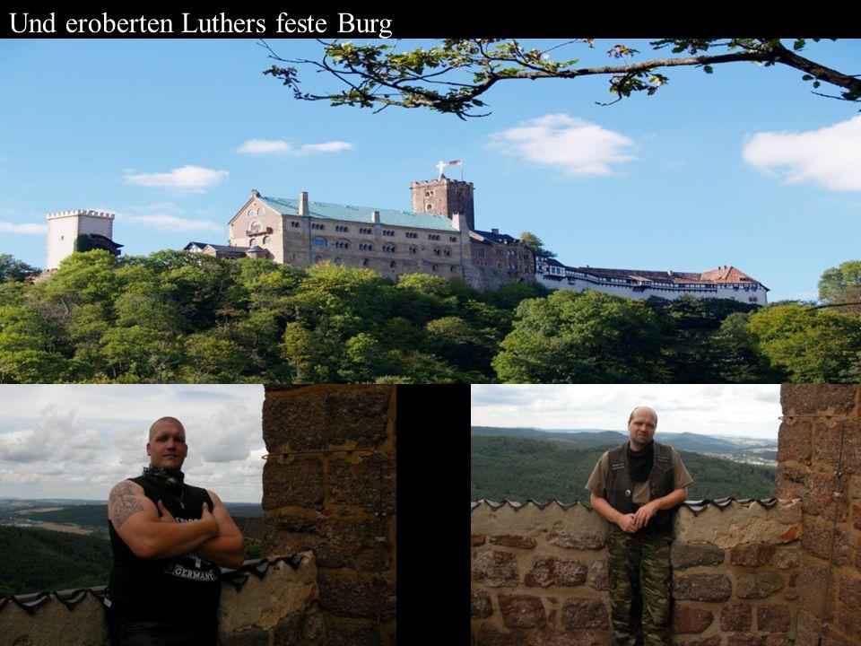 Und eroberten Luthers feste Burg