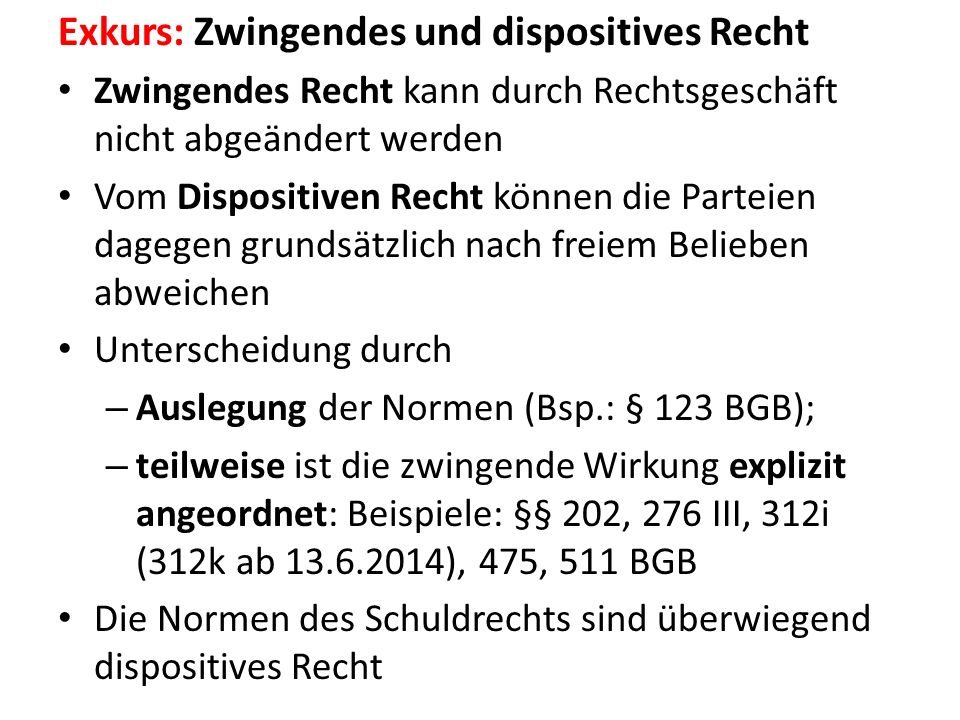 Exkurs: Zwingendes und dispositives Recht