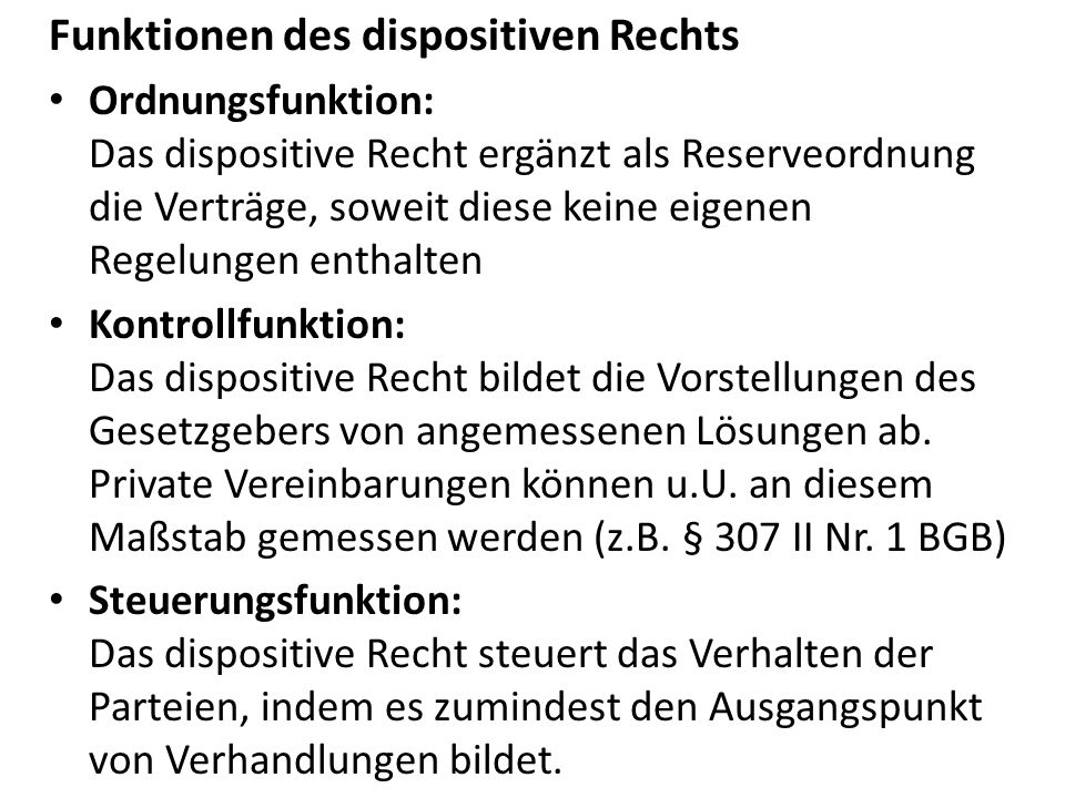Funktionen des dispositiven Rechts
