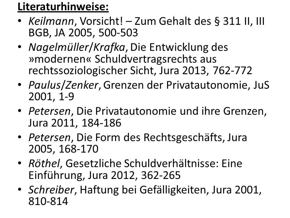 Literaturhinweise: Keilmann, Vorsicht! – Zum Gehalt des § 311 II, III BGB, JA 2005, 500-503.