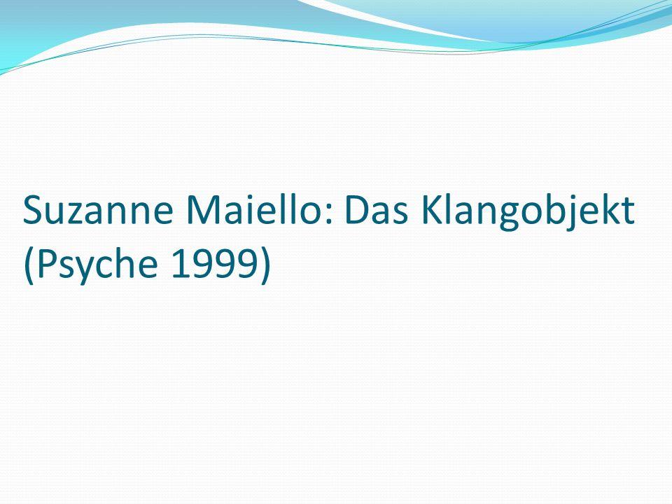 Suzanne Maiello: Das Klangobjekt (Psyche 1999)