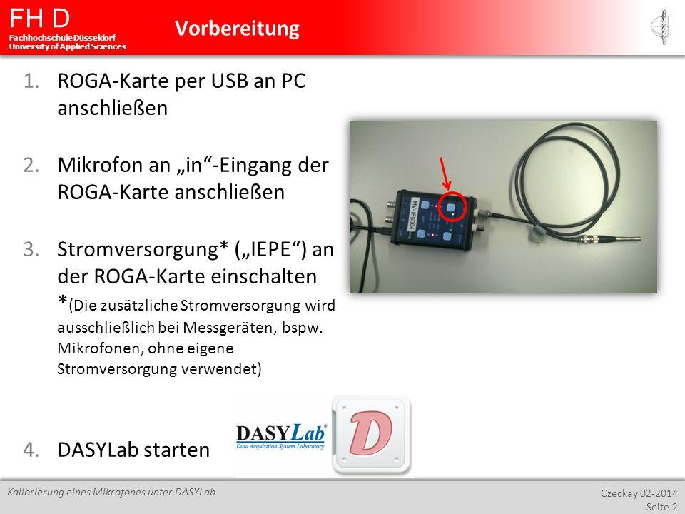 """Vorbereitung ROGA-Karte per USB an PC anschließen. Mikrofon an """"in -Eingang der ROGA-Karte anschließen."""