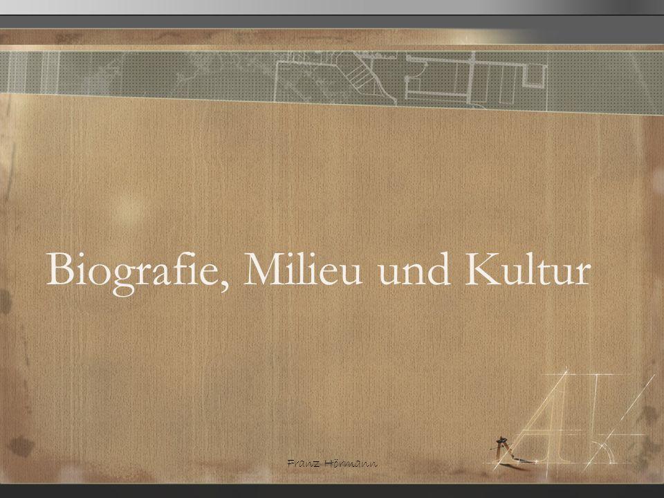 Biografie, Milieu und Kultur