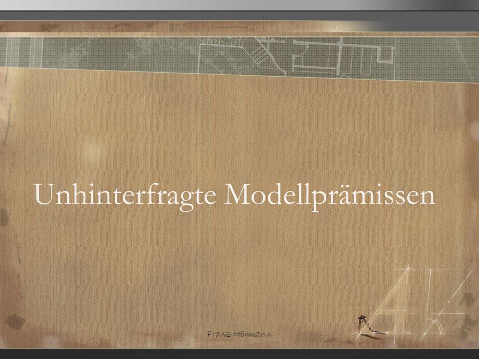 Unhinterfragte Modellprämissen