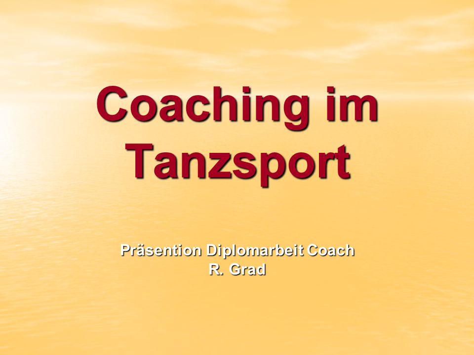 Coaching im Tanzsport Präsention Diplomarbeit Coach R. Grad