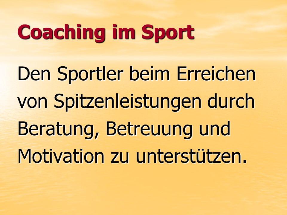 Coaching im Sport Den Sportler beim Erreichen. von Spitzenleistungen durch. Beratung, Betreuung und.
