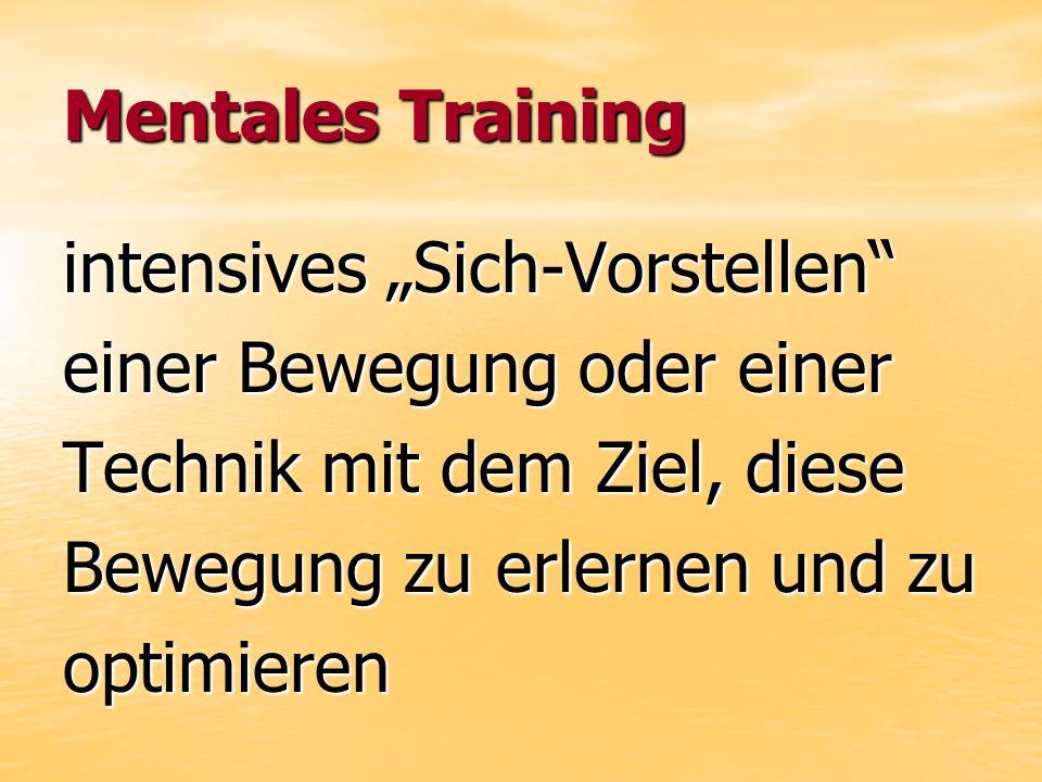 """Mentales Training intensives """"Sich-Vorstellen einer Bewegung oder einer. Technik mit dem Ziel, diese."""