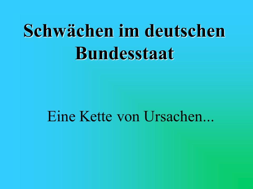 Schwächen im deutschen Bundesstaat