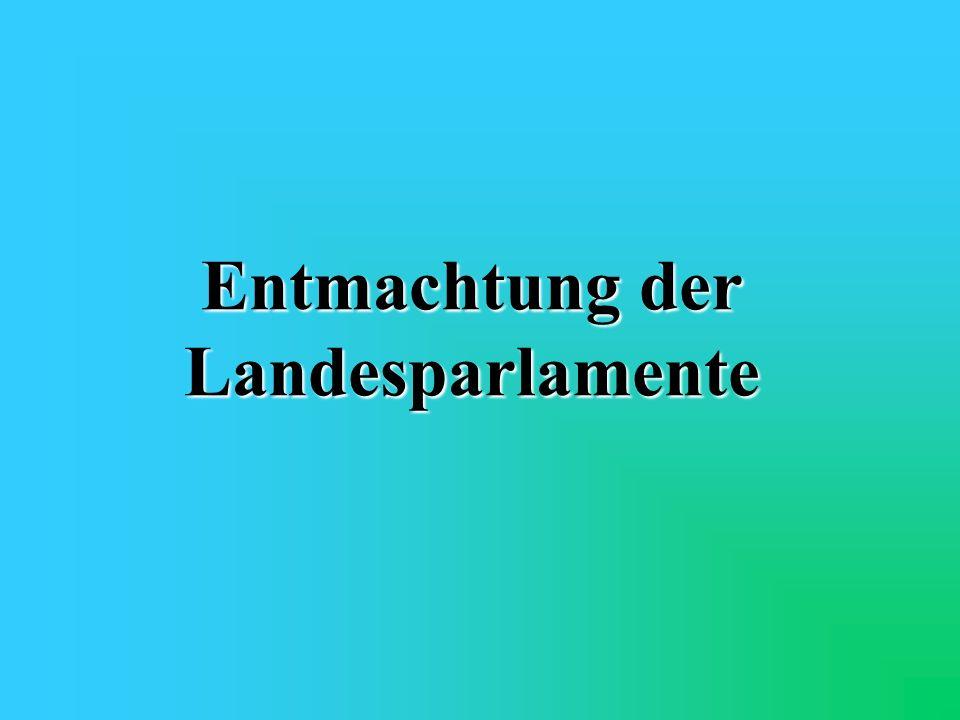 Entmachtung der Landesparlamente
