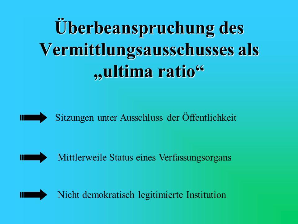 "Überbeanspruchung des Vermittlungsausschusses als ""ultima ratio"