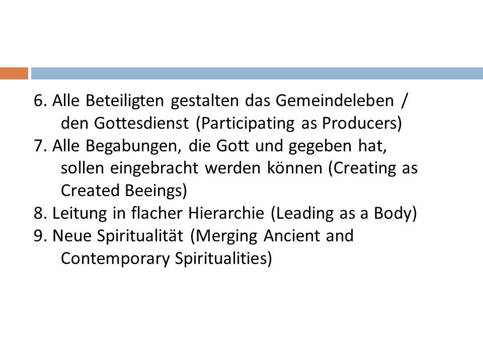 6. Alle Beteiligten gestalten das Gemeindeleben / den Gottesdienst (Participating as Producers)