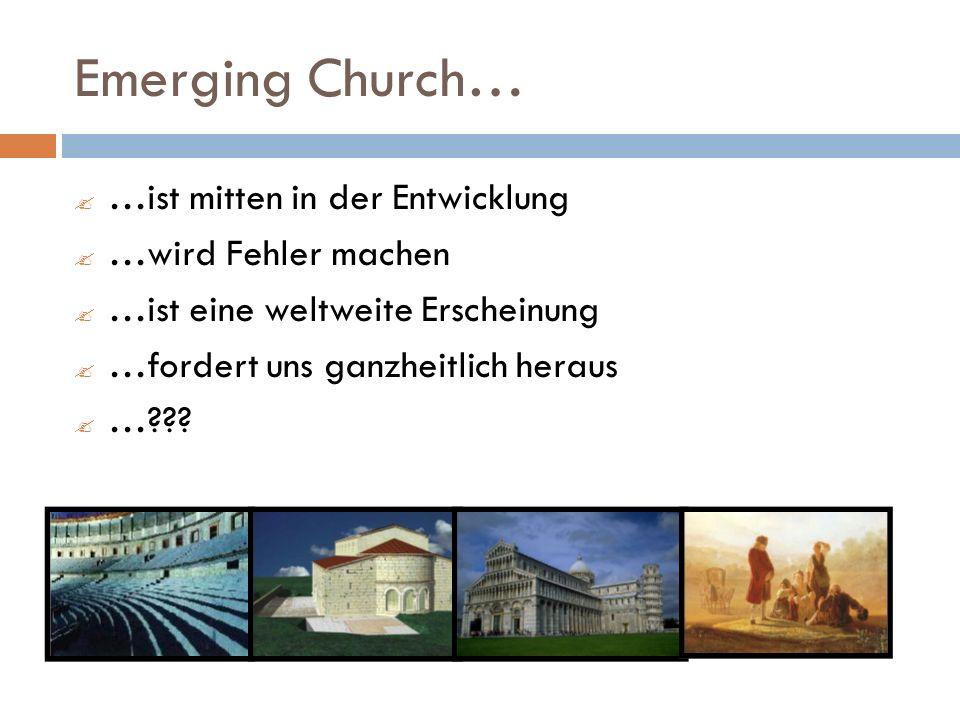 Emerging Church… …ist mitten in der Entwicklung …wird Fehler machen