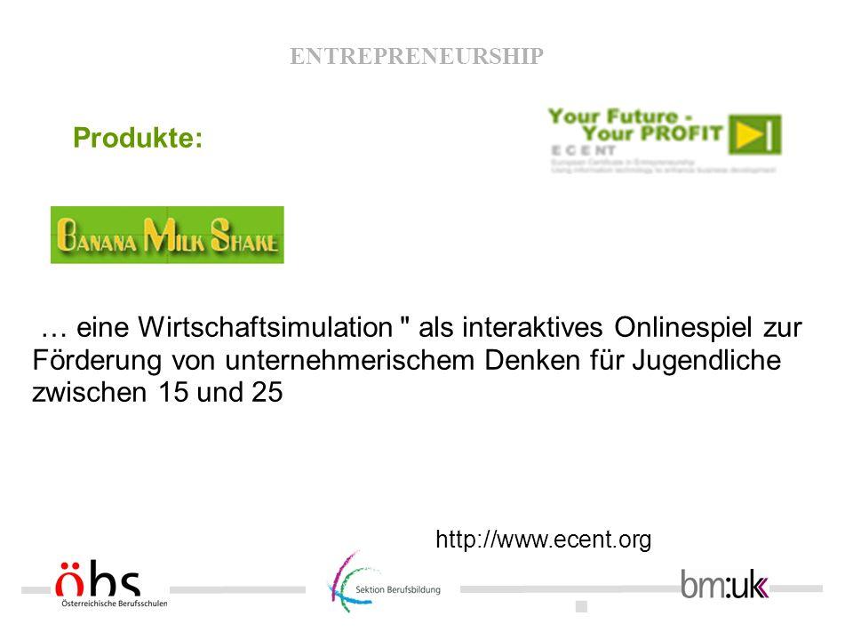 Produkte: … eine Wirtschaftsimulation als interaktives Onlinespiel zur Förderung von unternehmerischem Denken für Jugendliche zwischen 15 und 25.