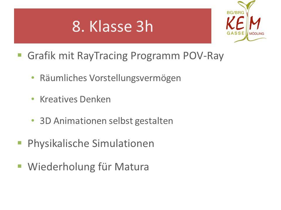 8. Klasse 3h Grafik mit RayTracing Programm POV-Ray