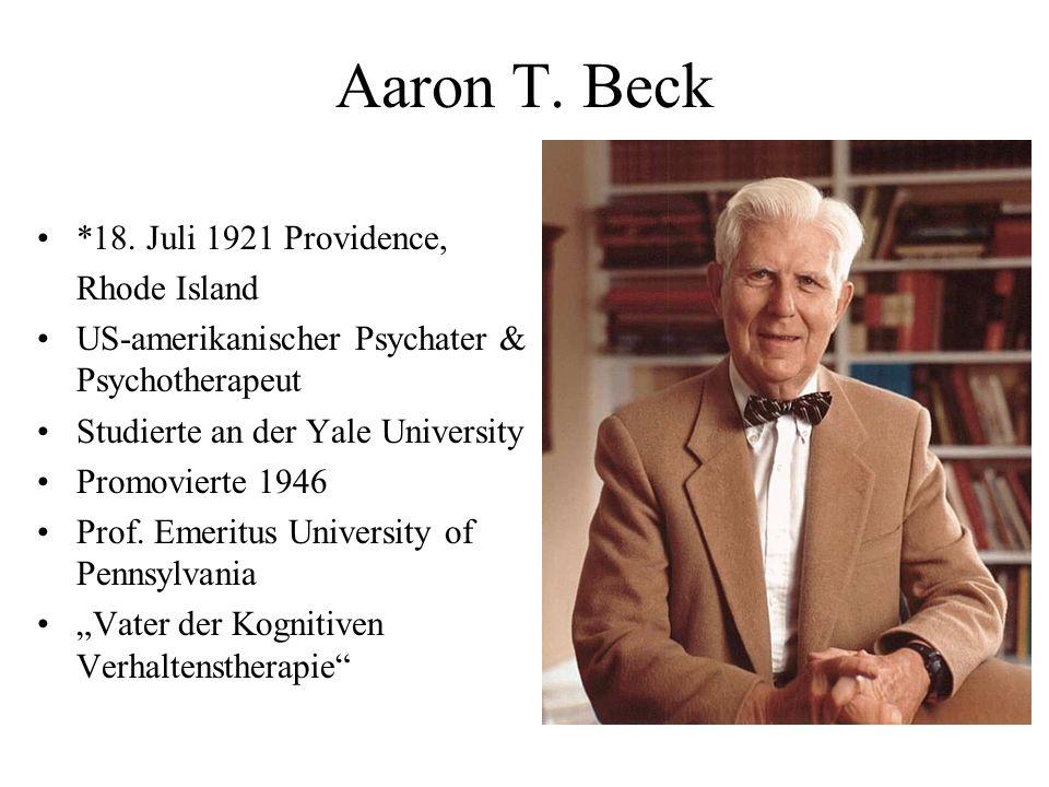Aaron T. Beck *18. Juli 1921 Providence, Rhode Island