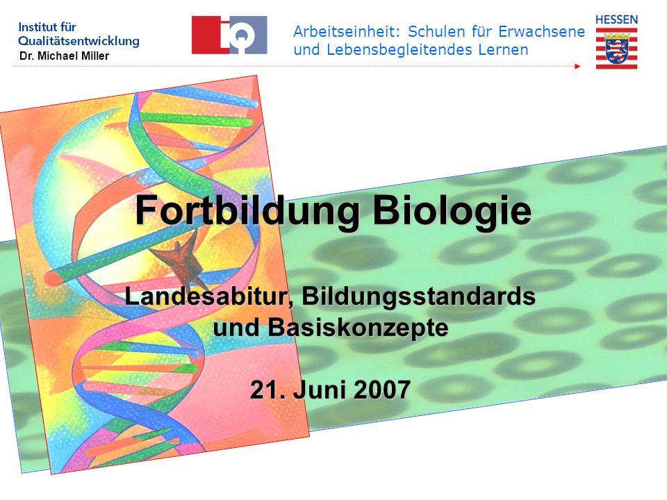Landesabitur, Bildungsstandards und Basiskonzepte 21. Juni 2007