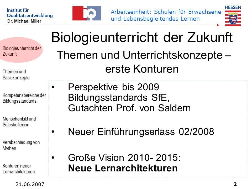 Biologieunterricht der Zukunft Themen und Unterrichtskonzepte – erste Konturen