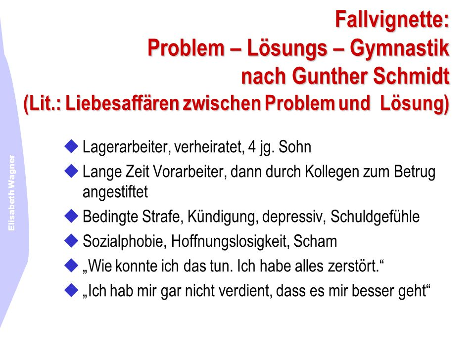 Fallvignette: Problem – Lösungs – Gymnastik nach Gunther Schmidt (Lit