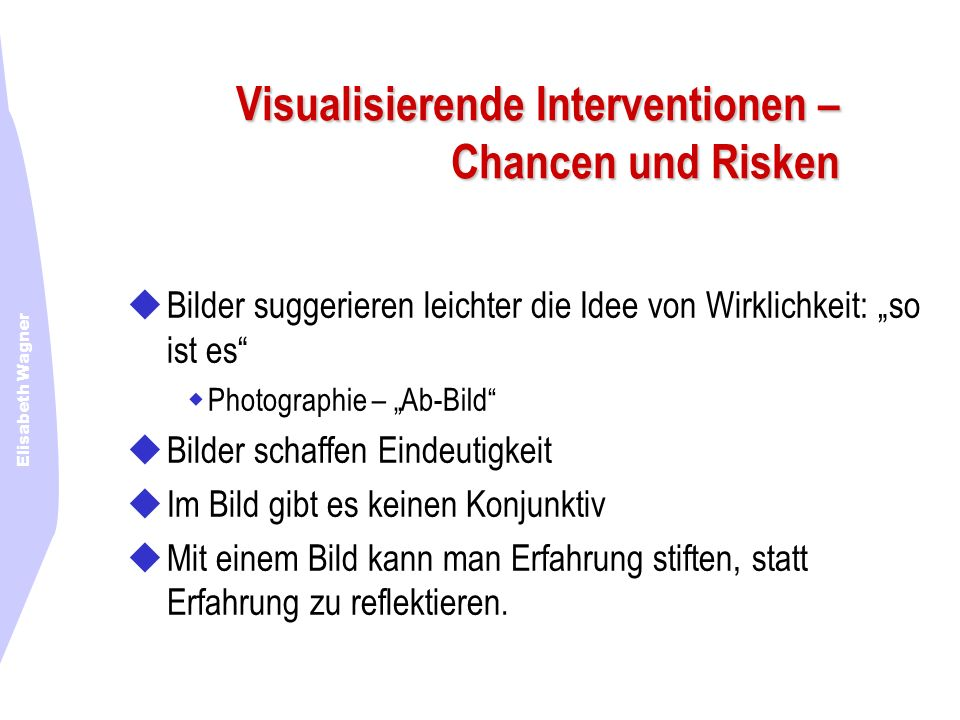 Visualisierende Interventionen – Chancen und Risken