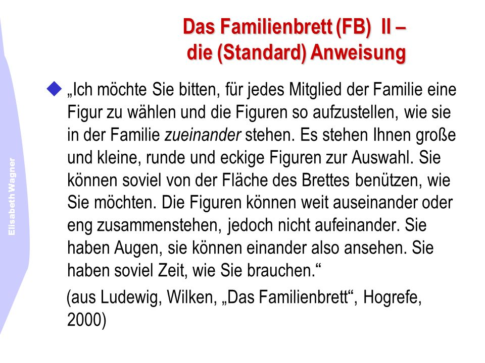 Das Familienbrett (FB) II – die (Standard) Anweisung