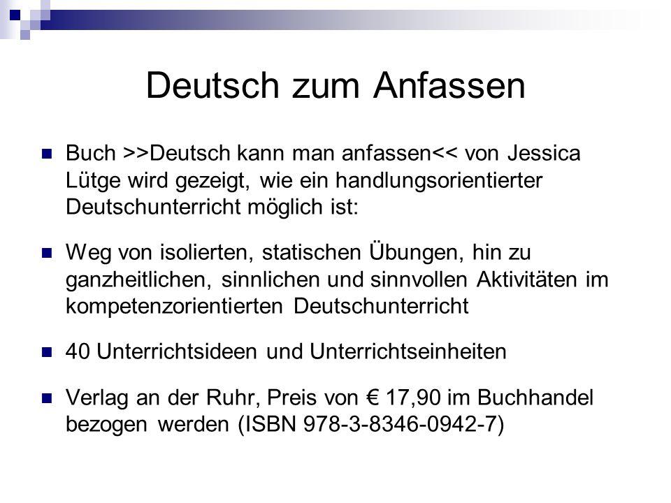 Deutsch zum Anfassen Buch >>Deutsch kann man anfassen<< von Jessica Lütge wird gezeigt, wie ein handlungsorientierter Deutschunterricht möglich ist: