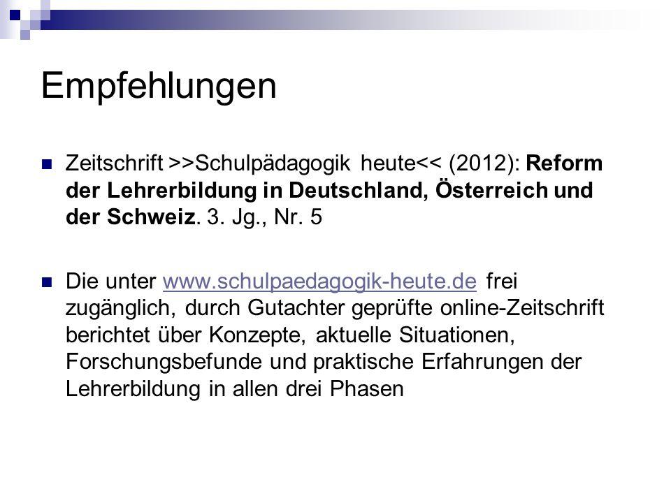 Empfehlungen Zeitschrift >>Schulpädagogik heute<< (2012): Reform der Lehrerbildung in Deutschland, Österreich und der Schweiz. 3. Jg., Nr. 5.