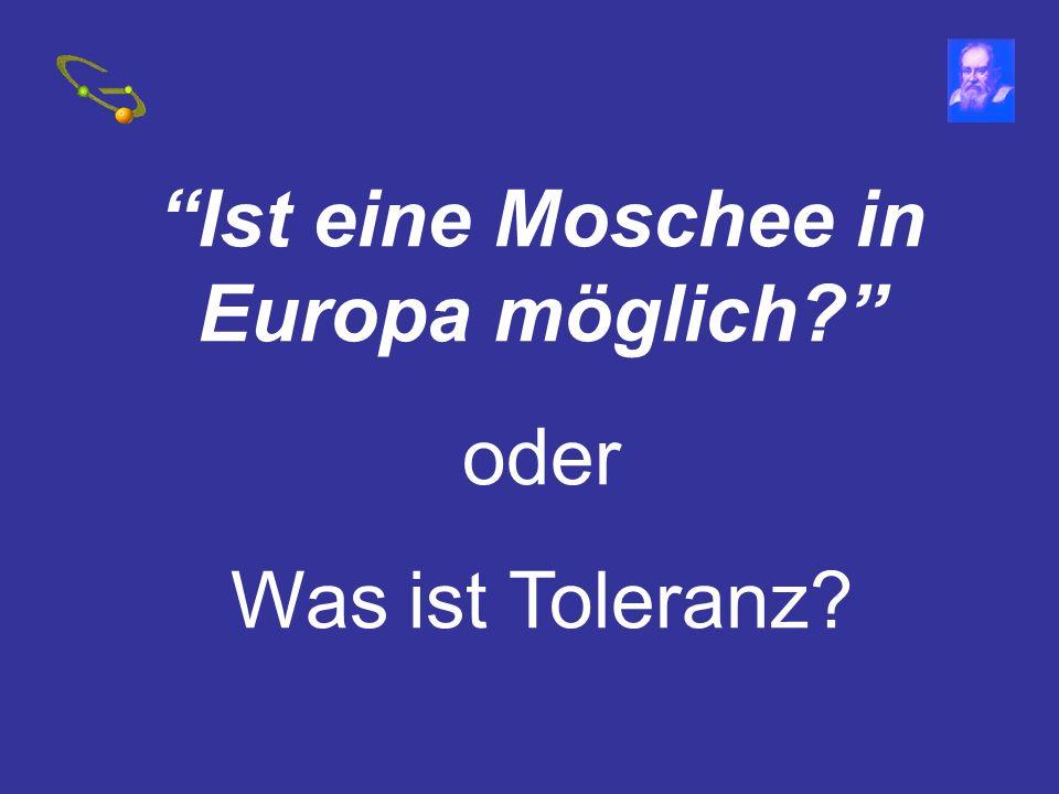 Ist eine Moschee in Europa möglich