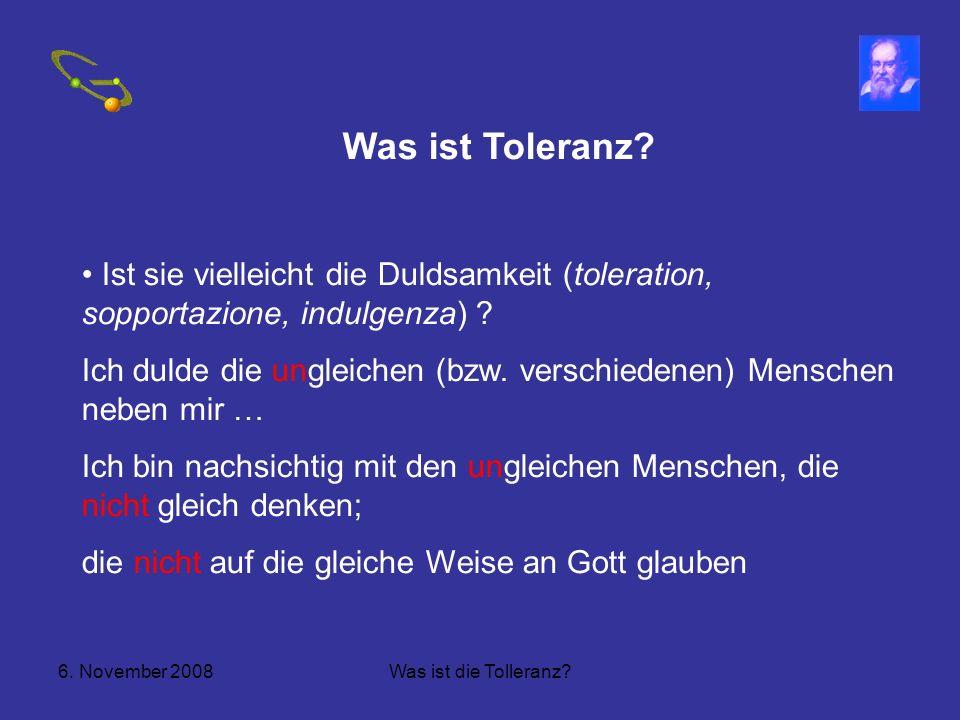Was ist Toleranz Ist sie vielleicht die Duldsamkeit (toleration, sopportazione, indulgenza)