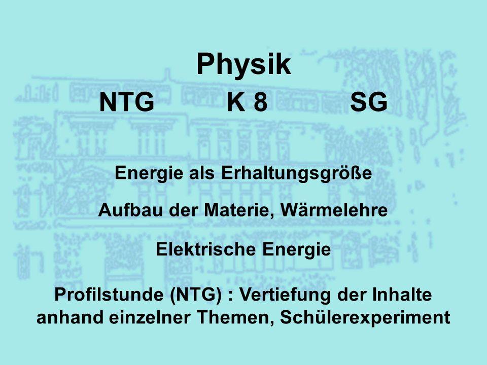 Energie als Erhaltungsgröße Aufbau der Materie, Wärmelehre