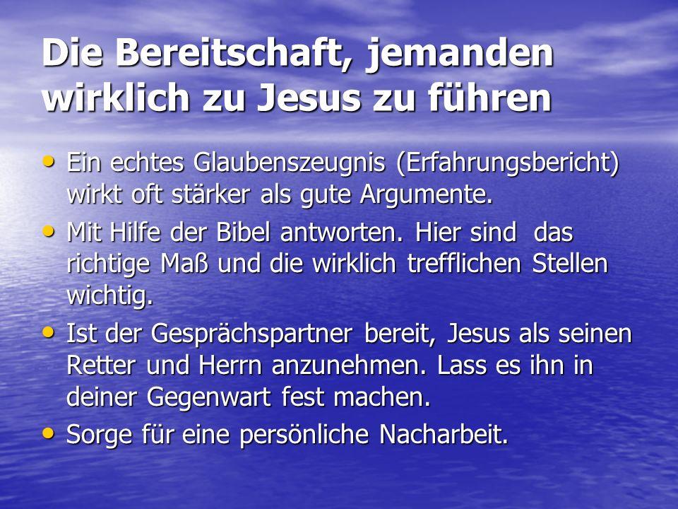 Die Bereitschaft, jemanden wirklich zu Jesus zu führen